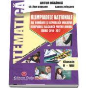 Olimpiadele Nationale ale Romaniei si Republicii Moldova. Olimpiadele Balcanice pentru juniori (OBMJ). Clasele V-VIII - Partea a II-a, 2014 - 2017 (Artur Balauca)