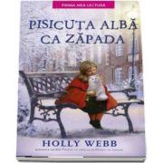 Pisicuta alba ca zapada de Holly Webb - Colectia prima mea lectura