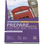 Iulia Perju - Prepare yourself for the BAC exam. 17 new items - Editia a 2-a revizuita - CEF A1-A2-B1-B2