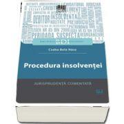 Procedura insolventei. Jurisprudenta comentata de Csaba Bela Nasz