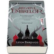 Regatul umbrelor - Primul volum din Trilogia Grisha de Leigh Bardugo