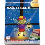 Scanteioara licurici ii invata pe cei mici - Fise de activitati matematice pentru 4-5 ani de Valentina Nicolae