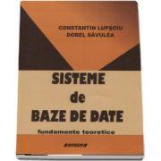 Sisteme de baze de date. Fundamente teoretice de Constantin Lupsoiu