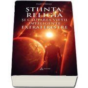 Stiinta, religia si cautarea vietii inteligente extraterestre de David Wilkinson