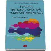 Terapia rational-emotiva si comportamentala. Ghidul terapeutului de Albert Ellis