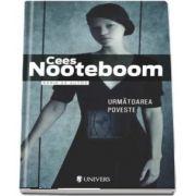 Urmatoarea poveste de Cees Nooteboom (Serie de autor)