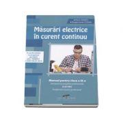 Masurari electrice in curent continuu. Manual pentru clasa a IX-a Domeniul de pregatire profesionala: ELECTRIC si Dragos Ionel COSMA si Florin MARES
