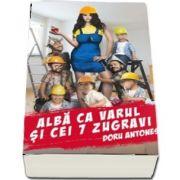 Alba ca varul si cei 7 zugravi de Doru Antonesi