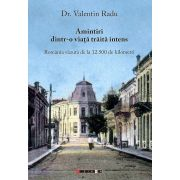 Amintiri dintr-o viata traita intens de Valentin Radu