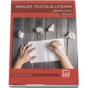 Analiza textului literar pentru liceu - Aplicatii de Margareta Onofrei