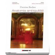 Anatomia ambiguitatii. Procesul estetizarii corpului in balet de Denisa Badea