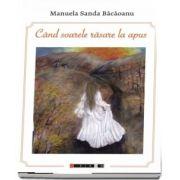 Cand soarele rasare la apus de Manuela Sanda Bacaoanu