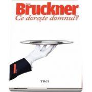 Ce doreste domnul? de Pascal Bruckner