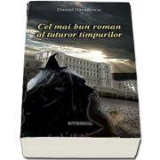 Cel mai bun roman al tuturor timpurilor (Opera integrala) - Daniel Banulescu