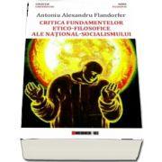Critica fundamentelor etico-filosofice ale national-socialismului de Antoniu Alexandru Flandorfer