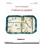 Cultura si spatiul de Ivan Ivlampie