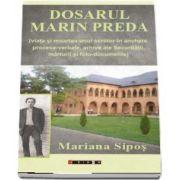 Dosarul Marin Preda de Mariana Sipos