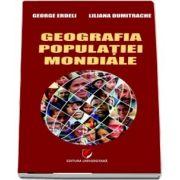 Geografia populatiei mondiale de George Erdeli - Editia 2016