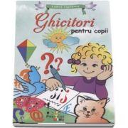 Ghicitori pentru copii - Lumea copilariei - Editie ilustrata