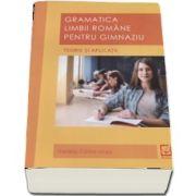 Gramatica limbii romane pentru gimnaziu - Teorie si aplicatii de Daniela Corina Iorga