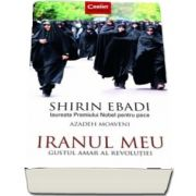 Iranul meu - Gustul amar al revolutiei de Shirin Ebadi