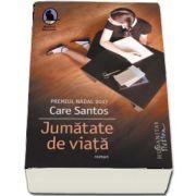 Jumatate de viata de Care Santos - Traducere si note de Irina Dogaru