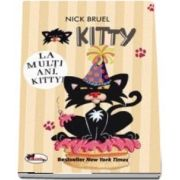 Kitty, La multi ani! de Nick Bruel (Colectia KITTY)
