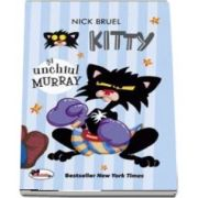 Kitty si unchiul Murray de Nick Bruel (Colectia KITTY)