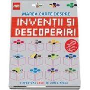 Lego - Marea carte despre inventii si descoperiri - O aventura Lego in lumea reala - Editie Hardcover