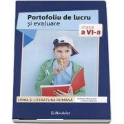 Limba si literatura romana. Portofoliu de lucru si evaluare pentru clasele a VI-a de Ramona Raducanu