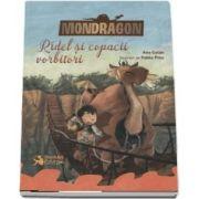 Mondragon - Ridel si copacii vorbitori de Ana Galan - Editie ilustrata