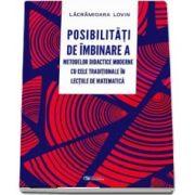 Posibilitati de imbinare a metodelor didactice moderne cu cele traditionale in lectiile de matematica de Lacramioara Lovin