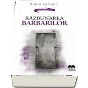Razbunarea barbarilor de Dorin Popescu