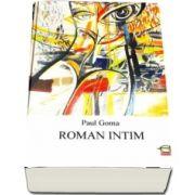Roman intim de Paul Goma (Editia a III-a)