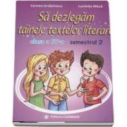 Sa dezlegam tainele textelor literare. Clasa a IV-a, semestrul 2 (L4AL2) de Carmen Iordachescu