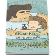 Sapte ani buni de Etgar Keret (Traducere de Ioana Miruna Voiculescu)