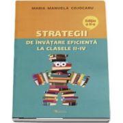 Strategii de invatare eficienta la clasele II-IV de Maria Manuela Cojocaru (Editia a II-a)