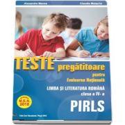 Teste pregatitoare pentru Evaluarea Nationala PIRLS. Limba Romana pentru clasa a IV-a - Aprobat M. E. N. 2018 - Alexandra Manea, Claudia Matache
