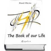 The book of our life de Raul Biciu