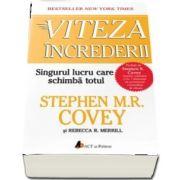 Viteza increderii. Singurul lucru care schimba totul de Stephen M. R. Covey