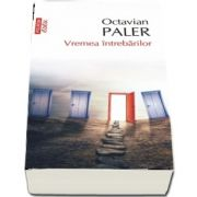 Vremea intrebarilor de Octavian Paler - Editia a II-a, de buzunar
