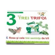 3 De La Trei Trifoi. Rosa si cele trei seminte de trifoi - Greta Cencetti - Editie ilustrata