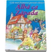 Alba ca Zapada - Cele mai frumoase povesti clasice (Editie ilustrata)