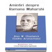 Amintiri despre Ramana Maharshi de Alan W. Chadwick