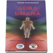Aura Umana - Culori astrale si forme ale gandirii de Awami Panchadasi