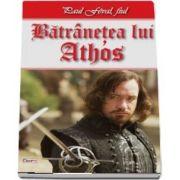 Batranetea lui Athos - Fiul lui D Artagnan 2-2 de Paul fiul Feval