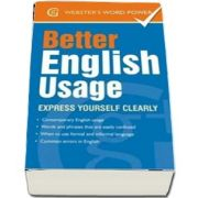 Better English Usage. Express Yourself Clearly de Betty Kirkpatrick (Websters Word Power)