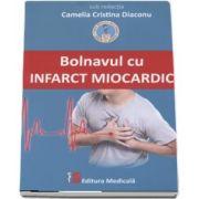 Bolnavul cu infarct miocardic - Sub redactia Camelia Cristina Diaconu