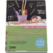 Caiet de vacanta - Limba si literatura romana clasa a VI-a de Mihaela Daniela Cirstea