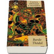 Cartea tibetana a mortilor de Bardo Thodol (Editia a VI-a, 2018)